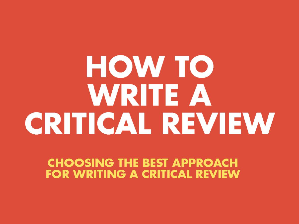 how to write critical review - 5 Steps to Write a Critical Review [Most Easy Way]